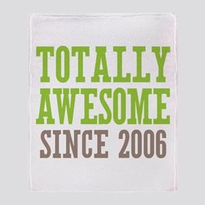 Totally Awesome Since 2006 Throw Blanket
