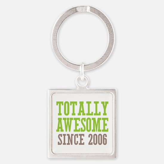 Totally Awesome Since 2006 Square Keychain