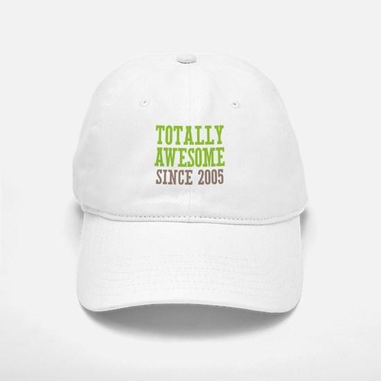 Totally Awesome Since 2005 Baseball Baseball Cap