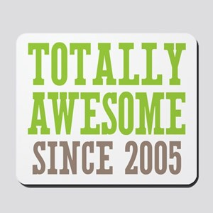 Totally Awesome Since 2005 Mousepad