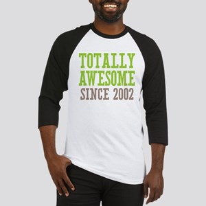Totally Awesome Since 2002 Baseball Jersey