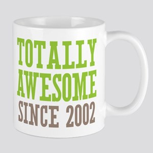 Totally Awesome Since 2002 Mug