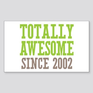 Totally Awesome Since 2002 Sticker (Rectangle)
