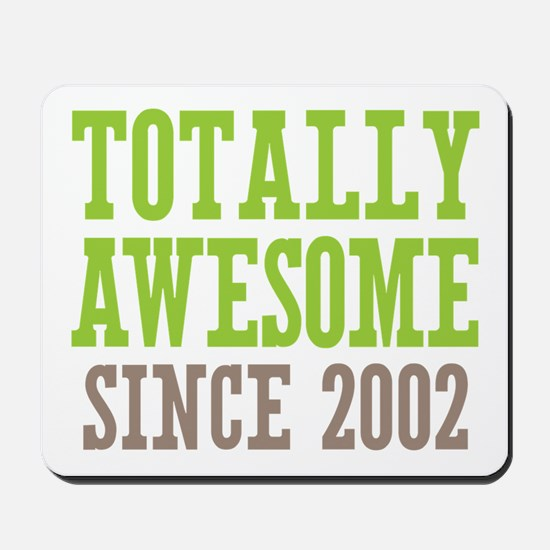 Totally Awesome Since 2002 Mousepad