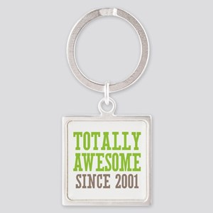 Totally Awesome Since 2001 Square Keychain