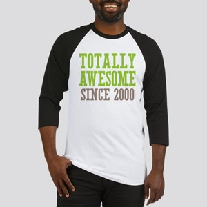 Totally Awesome Since 2000 Baseball Jersey