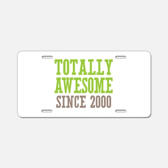 Totally Awesome Since 2000 Aluminum License Plate