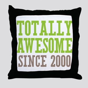 Totally Awesome Since 2000 Throw Pillow
