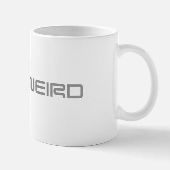 stay-weird-saved-gray Mug