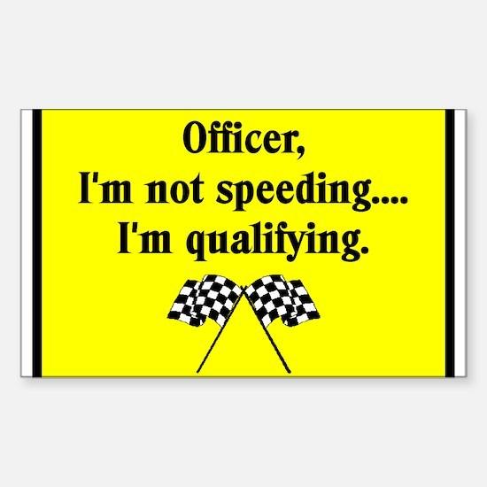 OFFICER, I'M NOT SPEEDING Rectangle Decal