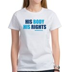 """His Body His Rights"" Women's T-Shirt"
