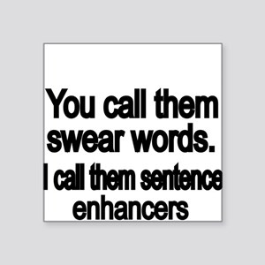 You call them swear words Sticker