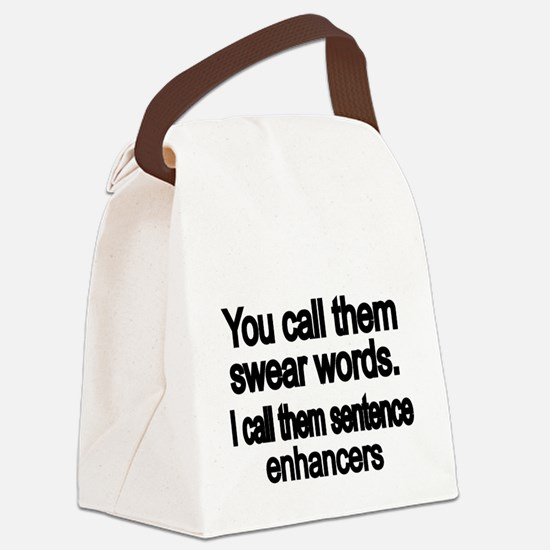 You call them swear words Canvas Lunch Bag