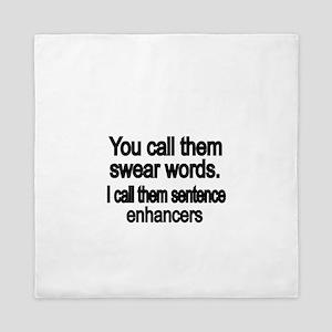 You call them swear words Queen Duvet