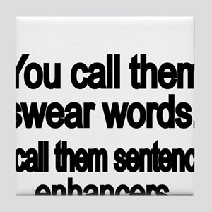 You call them swear words Tile Coaster