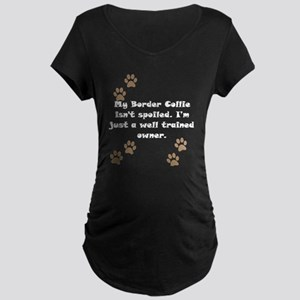 Well Trained Border Collie Owner Maternity T-Shirt