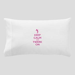 Keep calm and twerk on Pillow Case