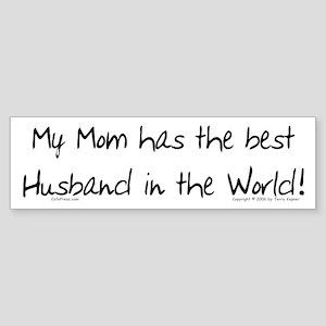 My Mom, Best Husband Bumper Sticker