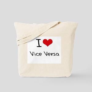 I love Vice Versa Tote Bag
