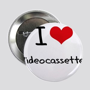 "I love Videocassettes 2.25"" Button"