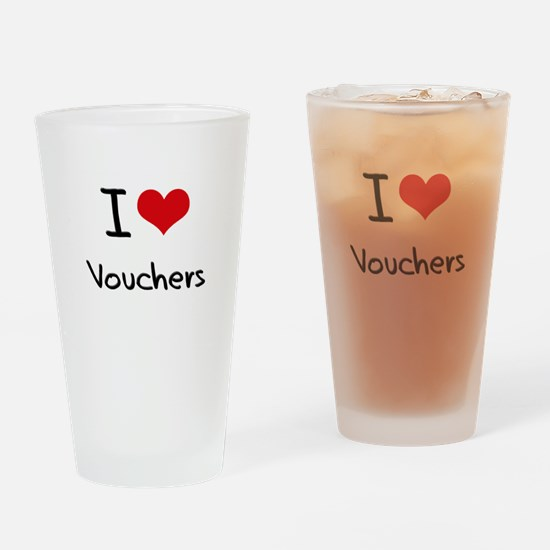 I love Vouchers Drinking Glass