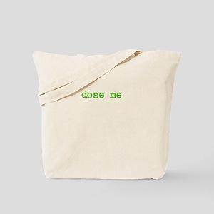 dose me -green Tote Bag