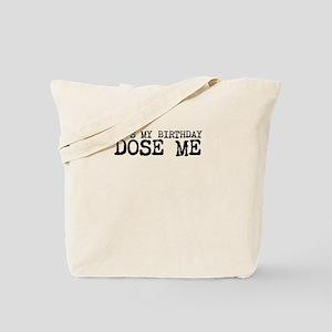 DOSE ME BIRTHDAY Tote Bag
