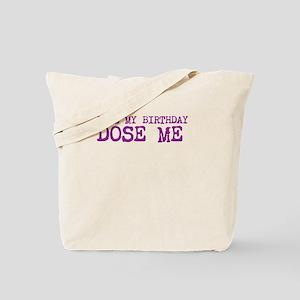 DOSE ME BDAY -PURPLE Tote Bag