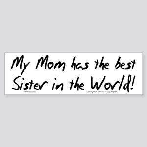 My Mom, Best Sister Bumper Sticker