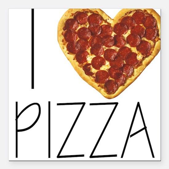 "i love pizza Square Car Magnet 3"" x 3"""