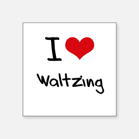 I love Waltzing Sticker