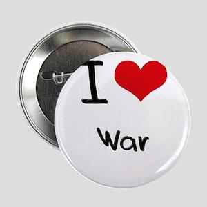 """I love War 2.25"""" Button"""