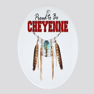 Proud to be Cheyenne Ornament (Oval)