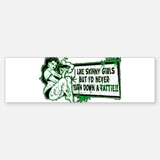 Never Turn Down Fattie Bumper Bumper Bumper Sticker