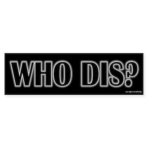 Who_Dis_Crazy_Alice_Bumper_Sticker_300x3