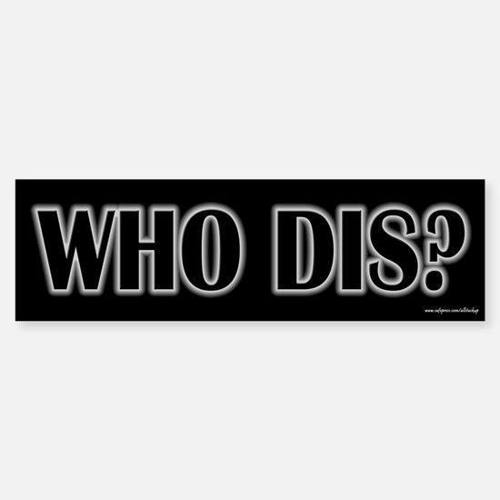 Who Dis? Crazy Alice Bumper Bumper Bumper Sticker
