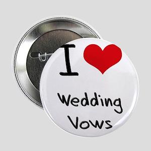 "I love Wedding Vows 2.25"" Button"