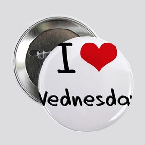 """I love Wednesday 2.25"""" Button"""
