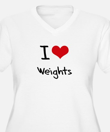 I love Weights Plus Size T-Shirt