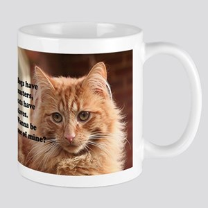 Dogs have masters, cats have slaves. Mug