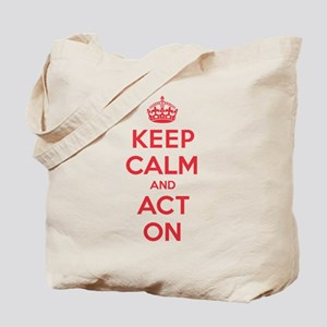 Keep Calm Act On Tote Bag