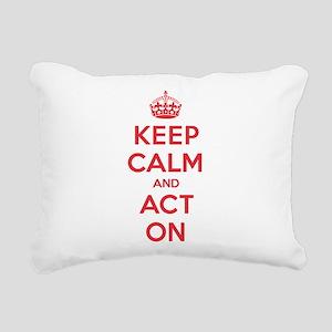 Keep Calm Act On Rectangular Canvas Pillow