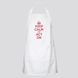 Keep Calm Act On Apron