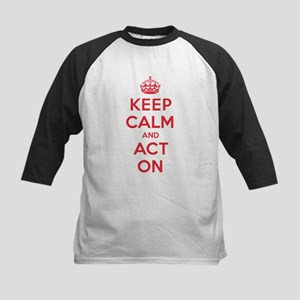 Keep Calm Act On Baseball Jersey
