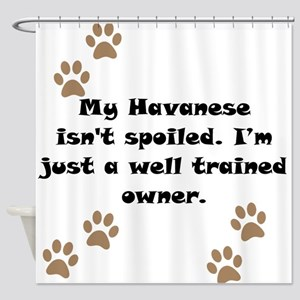 Well Trained Havanese Owner Shower Curtain