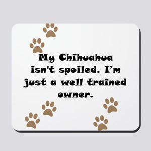 Well Trained Chihuahua Owner Mousepad