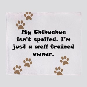 Well Trained Chihuahua Owner Throw Blanket