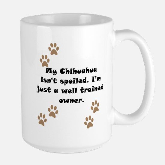 Well Trained Chihuahua Owner Mug
