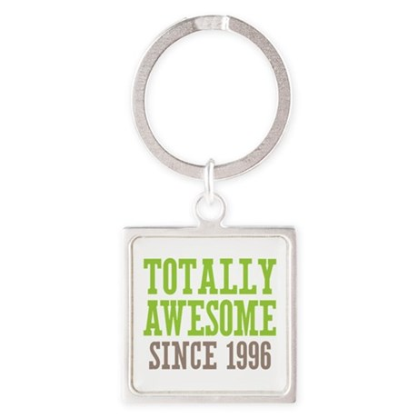 Totally Awesome Since 1996 Square Keychain
