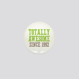 Totally Awesome Since 1992 Mini Button
